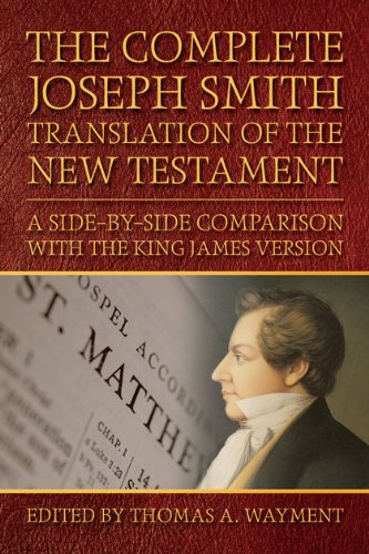 The Complete Joseph Smith Translation of the New Testament by [Wayment, Thomas A.]