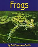 Frogs, Gail Saunders-Smith, 1560659556