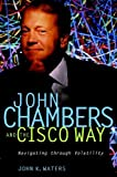 John Chambers and the Cisco Way, John K. Waters, 0471008338
