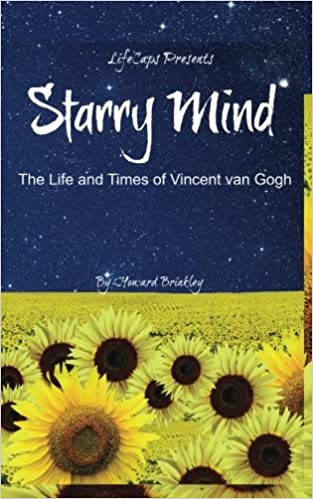 Starry Mind: The Life and Times of Vincent van Gogh