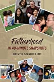 Fatherhood in 40-Minute Snapshots