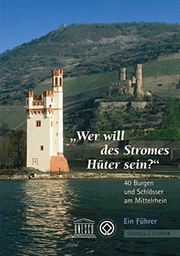 40 Burgen und Schlösser am Mittelrhein - Ein Führer