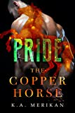 Pride (The Copper Horse book 2) (gay erotic dark romance BDSM) (Zombie Gentlemen)