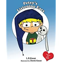 Petey's Listening Ears by L. R. Knost (2011-04-12)