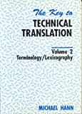The Key to Technical Translation Vol. 2 : Terminology - Lexicography, Hann, Michael, 1556194706