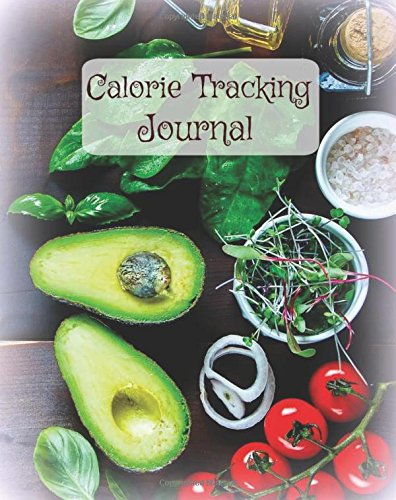 Calorie Tracking Journal (Large- 8 x 10 Food Diary-Weight Loss Tool) (Volume 19) by Healthy For Life Diet and Fitness Journals