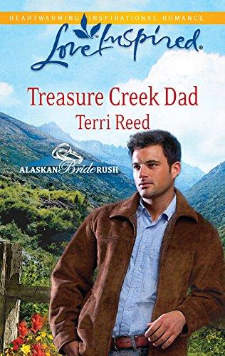 Treasure Creek Dad (Alaskan Bride Rush Series, Book 2) (Love Inspired #578)