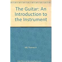 The Guitar: An Introduction to the Instrument (A Keynote book)