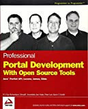 img - for Professional Portal Development with Open Source Tools: JavaTM Portlet API, Lucene, James, Slide book / textbook / text book