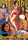 Quick Strips: Blondes Tease, Brunettes Please