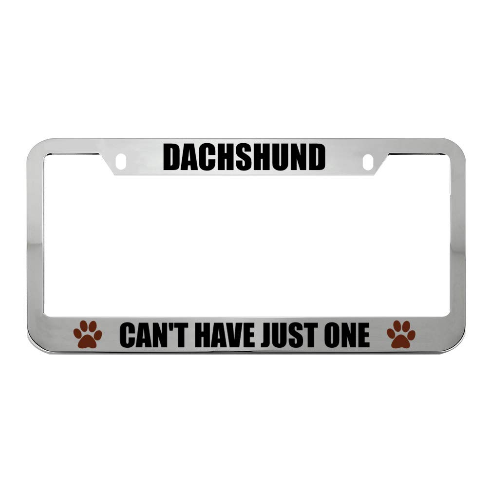 Speedy Pros Dachshund Cant Have Just One Zinc Metal License Plate Frame Car Auto Tag Holder Chrome 2 Holes