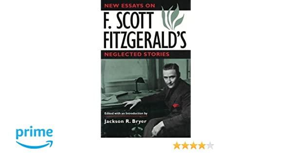 An Essay On Newspaper Amazoncom New Essays On F Scott Fitzgeralds Neglected Stories   Jackson R Bryer Books Critical Analysis Essay Example Paper also English Essay My Best Friend Amazoncom New Essays On F Scott Fitzgeralds Neglected Stories  College Essay Thesis