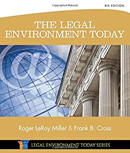 The Legal Environment Today (Miller Business Law Today Family) from South-Western College Pub