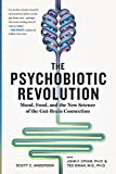 img - for The Psychobiotic Revolution: Mood, Food, and the New Science of the Gut-Brain Connection book / textbook / text book