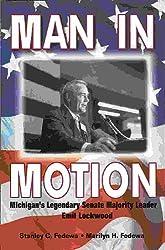 Man in Motion: Michigan's Legendary Senate Majority Leader Emil Lockwood