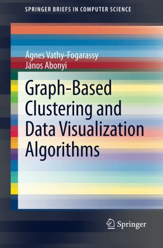 Graph-Based Clustering and Data Visualization Algorithms (SpringerBriefs in Computer Science)