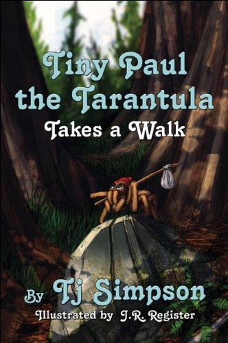 Read Online Tiny Paul the Tarantula Takes a Walk pdf epub