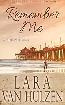 Remember Me (Men of Honor Series Book 1) by [Van Hulzen, Lara]
