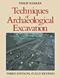 Techniques of Archaeological Excavation, Philip Barker, 041515152X