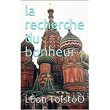 la recherche du bonheur (French Edition)