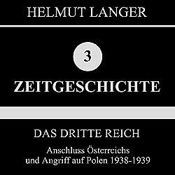 Anschluss Österreichs und Angriff auf Polen 1938-1939 (Das Dritte Reich 2)
