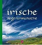 Irische Segenswünsche: Geschenkbuch