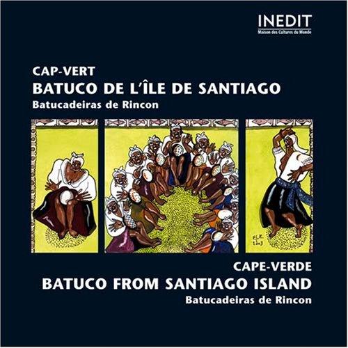 L'île De Santiago. Batucadeiras De Rincon Cape-verde. Batuco From Santiago Island (Santiago Cape)