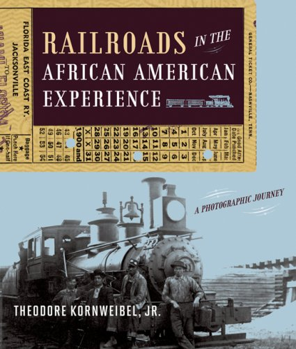 Railroads in the African American Experience: A Photographic - African Experience