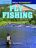 Fly Fishing (Fishing: Tips & Techniques)