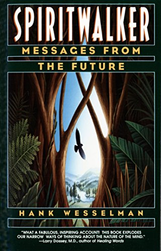 Spiritwalker: Messages from the Future (Messages From Spirit)