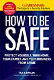 How to Be Safe, Ira A. Lipman, 1606521691