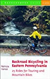 Backroad Bicycling in Eastern Pennsylvania, Patricia Vance, 0881504777