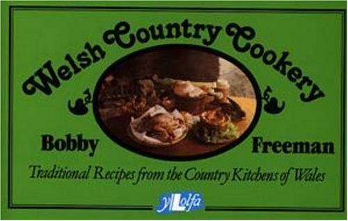 Read Online Welsh Country Cookery: Traditional Recipes from the Country Kitchens of Wales pdf