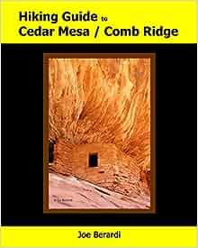 Hiking Guide to Cedar Mesa / Comb Ridge: Joe Berardi ...