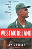 Westmoreland: The General Who Lost Vietnam by Lewis Sorley (11-Oct-2011) Hardcover