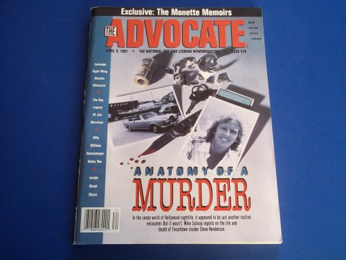 The Advocate (Issue No. 574, April 9, 1991): The National Gay and Lesbian Newsmagazine Magazine (Cover Story: Anatomy of a Murder - Steve Henderson)
