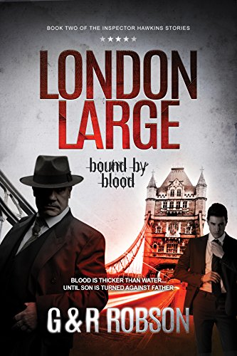 London Large - Bound by Blood: Detective Hawkins Crime Thriller Series #2  (London Large Hard-Boiled Crime Series)