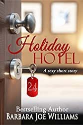 Holiday Hotel: A sexy short story
