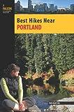 Best Hikes Near Portland (Best Hikes Near Series)