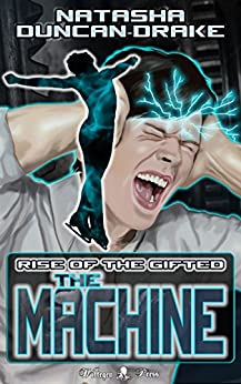 The Machine: Rise of the Gifted by [Duncan-Drake, Natasha]