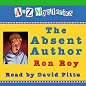 A to Z Mysteries: The Absent Author Audiobook by Ron Roy Narrated by David Pittu