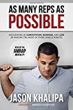 Book cover from As Many Reps As Possible by Jason Khalipa