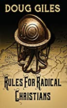 Rules for Radical Christians: 10 Biblical Disciplines for Influential Believers