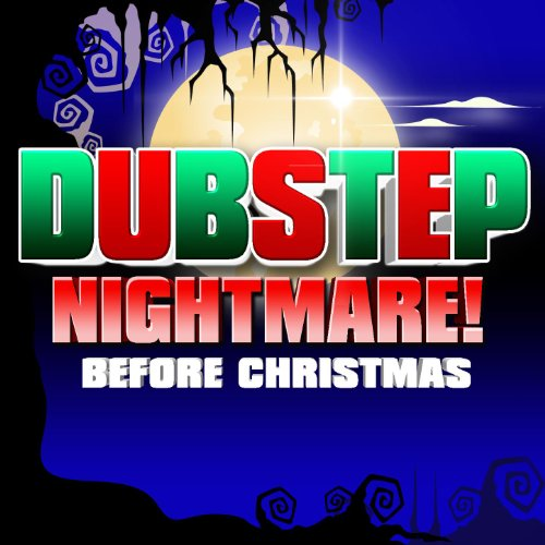 Dubstep Nightmare! Before