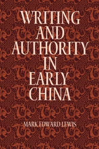 Writing and Authority in Early China (SUNY Series in Chinese Philosophy and Culture (Paperback))
