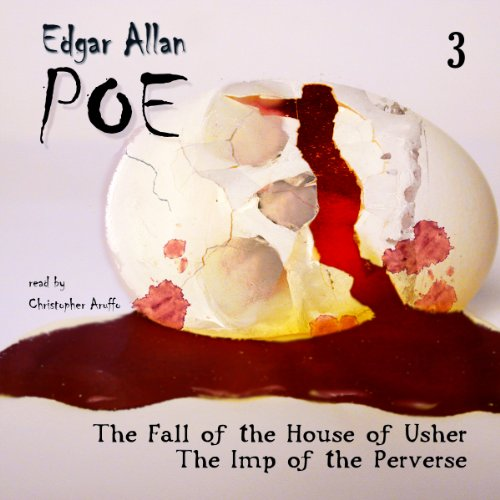 Edgar Allan Poe Audiobook Collection 3: The Fall of the House of Usher/The Imp of the Perverse (The Fall Of The House Of Usher Audiobook)
