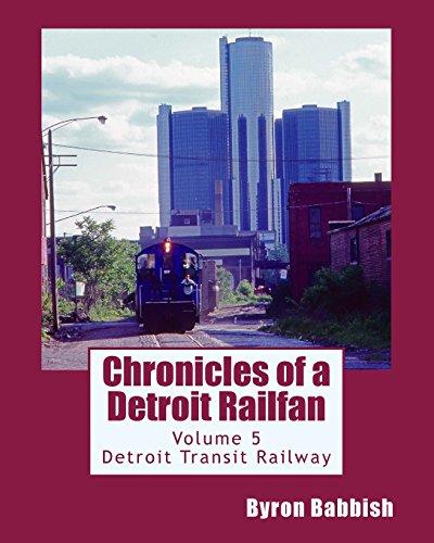 Chronicles of a Detroit Railfan Volume 5: Detroit Transit Railway