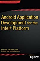 Android Application Development for the Intel Platform Front Cover