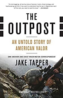 The Outpost: An Untold Story of American Valor by [Tapper, Jake]