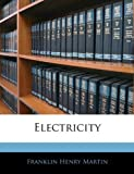 Electricity, Franklin Henry Martin, 1144018064